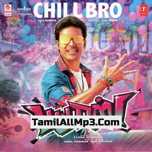 Chill Bro Mp3 Song Download Dhanush Pattas Movie - Filmisongs