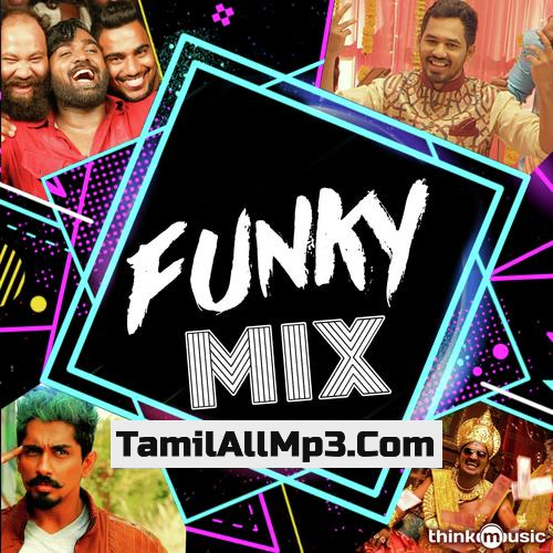 Funky Mix Mp3 Songs Download Funky Mix 2017 Mp3 Songs Isaimini Download Funky Mix Isaimini Download