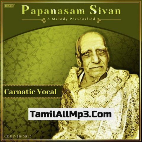 Papanasam Sivan - A Melody Personified Album Poster