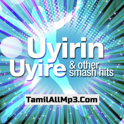 Uyirin Uyire...And Other Smash Hits Album Poster